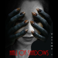 Hall of Shadows - Hall of Shadows, Vol. 1 (Explicit)