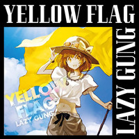 LAZY GUNG - Yellow Flag