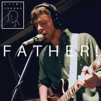 Alibi Lounge featuring Father! - Father! (Explicit)