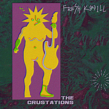 the crustations - Fresh K(r)ill
