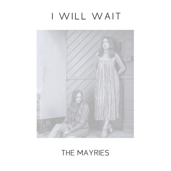 The Mayries - I Will Wait
