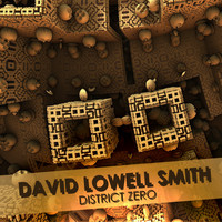 David Lowell Smith - District Zero