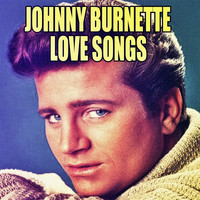 Johnny Burnette - Love Songs
