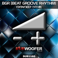 BGR (Beat Groove Rhythm) - From Deep Within