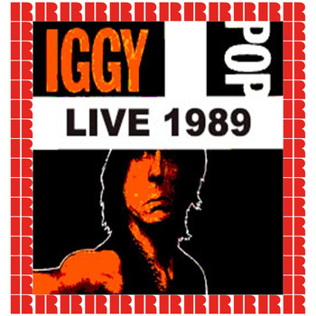 Iggy Pop - Iggy Pop Live 89 (Hd Remastered Edition)