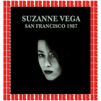 Suzanne Vega - Warfield Theater, San Francisco, August 6th, 1987 (Hd Remastered Edition)