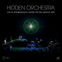 Hidden Orchestra - Live at the Attenborough Centre for the Creative Arts