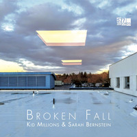Kid Millions & Sarah Bernstein - Broken Fall