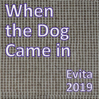 Evita - When the Dog Came in