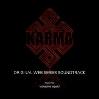 vampire squid - Karma (Original Web Series Soundtrack)