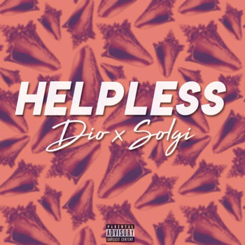 Dio - Helpless (feat. Solgi) (Explicit)
