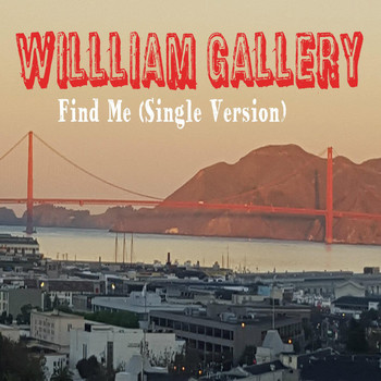 William Gallery - Find Me (Single Version) (Find Me (Single Version))