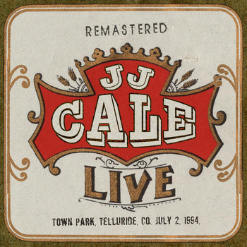JJ Cale - Live: Town Park, Telluride, CO July 2, 1994 (Live FM Radio Broadcast Concert - Digitally Remastered)