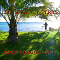 Lee Scratch Perry - Rootz Reggae Dub