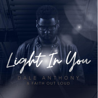Dale Anthony & Faith Out Loud - Light In You
