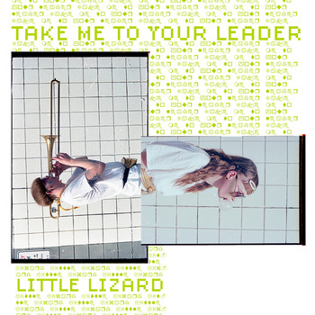 Little Lizard - Take Me to Your Leader