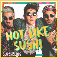Hot Like Sushi - Superbling (Explicit)