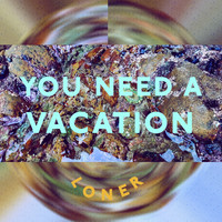 Loner - You Need a Vacation