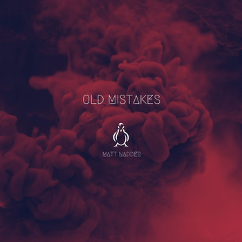 Matt Nadder - Old Mistakes