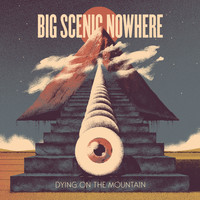 Big Scenic Nowhere - Dying On The Mountain (Explicit)