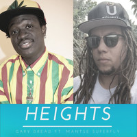 Gary Dread featuring Mantse Superfly - Heights (feat. Mantse Superfly)