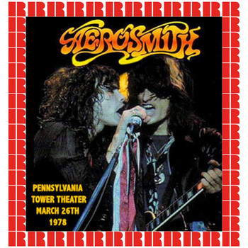 Aerosmith - Tower Theater, Philadelphia, March 26, 1978 (Hd Remastered Edition)