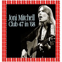 Joni Mitchell - At Club 47, Cambridge MA. January 10th, 1968 (Hd Remastered Edition)