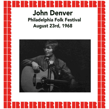 John Denver - Philadelphia Folk Festival, August 23rd, 1968 (Hd Remastered Edition)
