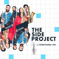 The Side Project - Everything I Do
