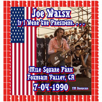 Joe Walsh - Mile Square Park, Fountain Valley, Ca. July 4th, 1990 (Hd Remastered Edition)