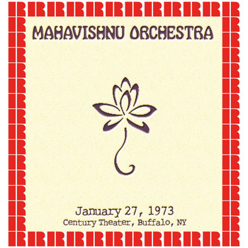 The Mahavishnu Orchestra - Century Theater, Buffalo, New York, January 27th, 1973 (Hd Remastered Edition)