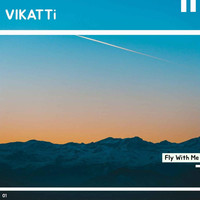 Vikatti - Fly with Me