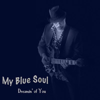 My Blue Soul - Dreamin' of You