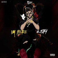 Floe - I'm Here 2 Stay (Explicit)