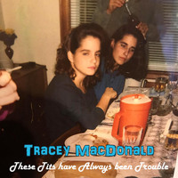 Tracey MacDonald - These Tits Have Always Been Trouble (Explicit)