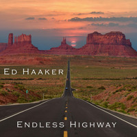 Ed Haaker - Endless Highway