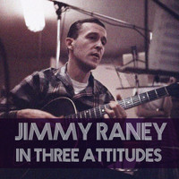 Jimmy Raney - Jimmy Raney: In Three Attitudes
