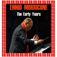 Ennio Morricone - The Early Years (Hd Remastered Edition)