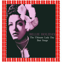 Billie Holiday - The Ultimate Lady Day Best Songs (Hd Remastered Edition)