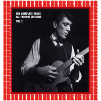 Tal Farlow - The Complete Verve Tal Farlow Sessions, Vol. 2 (Hd Remastered Edition)
