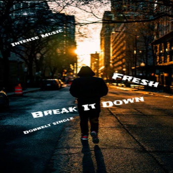 Fresh - Break It Down  (Explicit)