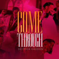 Deitrick Haddon - Come Through