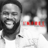 Dr. James Mable, Jr. - I'm Free