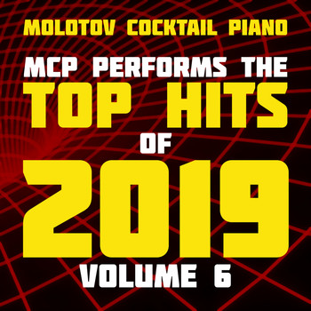 Molotov Cocktail Piano - MCP Top Hits of 2019, Vol. 6