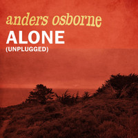 Anders Osborne - Alone (Unplugged)