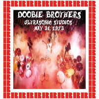 Doobie Brothers - Ultrasonic Studios West Hempstead, NY, 1973 (WLIR FM 92.7) (Hd Remastered Edition)