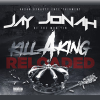 Jay Jonah - Kill A King Reloaded (Explicit)