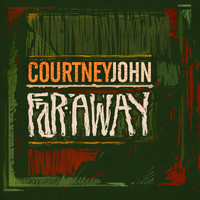 Courtney John - Far Away