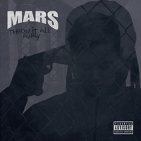 Mars - Throw It All Away (Explicit)