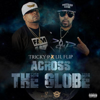 Tricky P - Across The Globe (feat. Lil Flip) (Explicit)